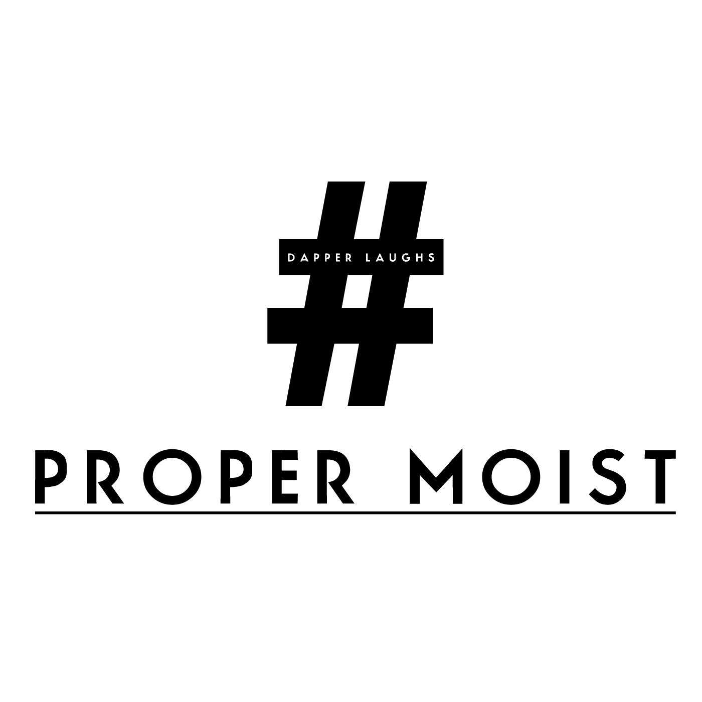 Dapper Laughs - 'Proper Moist'