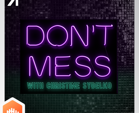 dont mess with christine sydelko podcast